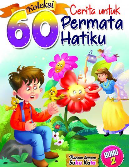 KOLEKSI 60 CERITA UNTUK PERTAMA HATIKU BOOK 2