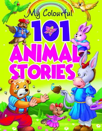 MY COLOURFUL 101 ANIMAL STORIES